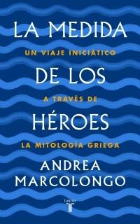 87295-LA-MEDIDA-DE-LOS-HEROES-9788430622030