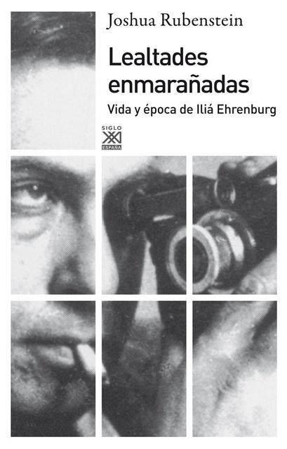 79807-LEALTADES-ENMARANADAS-VIDA-Y-EPOCA-DE-ILIA-EHRENBURG-9788432316166