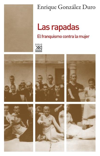 79384-LAS-RAPADAS-EL-FRANQUISMO-CONTRA-LA-MUJER-9788432316296