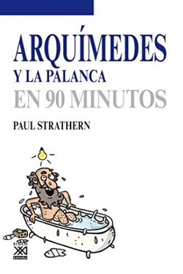 79825-ARQUIMEDES-Y-LA-PALANCA-EN-90-MINUTOS-9788432316746