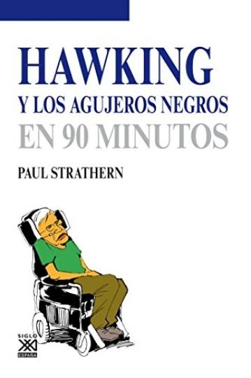 79831-HAWKING-Y-LOS-AGUJEROS-NEGROS-EN-90-MINUTOS-9788432316760