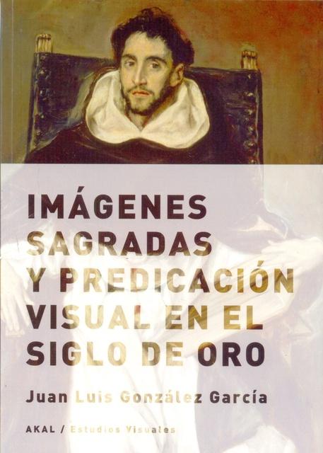 79244-IMAGENES-SAGRADAS-Y-PREDICACION-VISUAL-EN-EL-SIGLO-DE-ORO-9788432317675