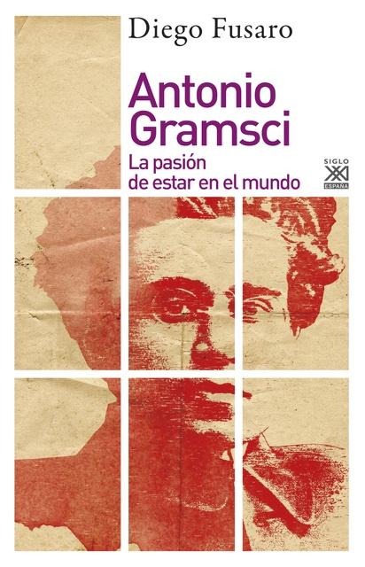 91109-ANTONIO-GRAMSCI-LA-PASION-DE-ESTAR-EN-EL-MUNDO-9788432319181