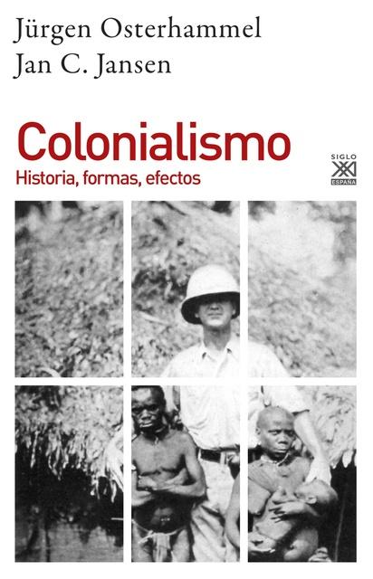 91123-COLONIALISMO-HISTORIA-FORMAS-EFECTOS-9788432319556