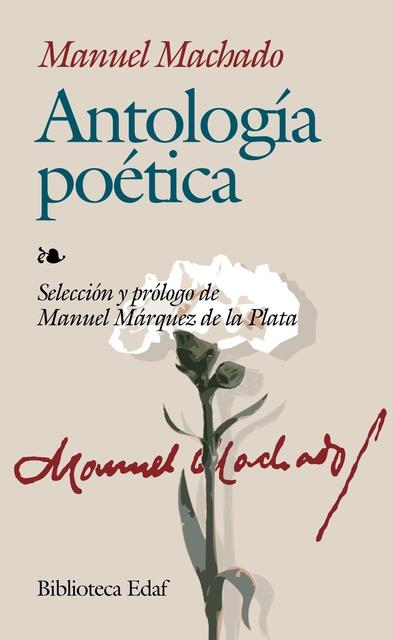 24559-ANTOLOGIA-POETICA-MANUEL-MACHADO-9788441413627