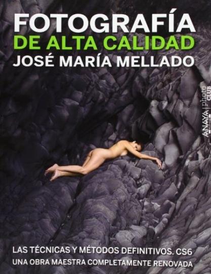 64305-FOTOGRAFIA-DE-ALTA-CALIDAD-LAS-TECNICAS-Y-METODOS-DEFINITIVOS-CS6-9788441532687