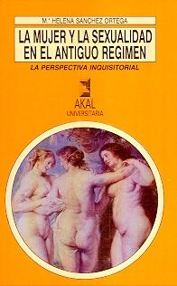 79884-LA-MUJER-Y-LA-SEXUALIDAD-EN-EL-ANTIGUO-REGIMEN-9788446000822