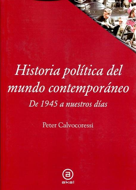 78925-HISTORIA-POLITICA-DEL-MUNDO-CONTEMPORANEO-DE-1945-A-NUESTROS-DIAS-9788446010081