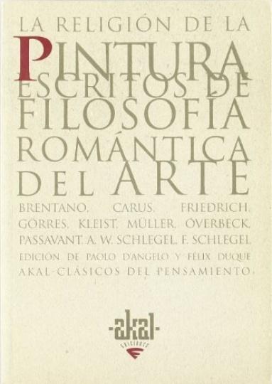 80059-RELIGION-DE-LA-PINTURA-ESCRITOS-DE-FILOSOFIA-ROMANTICA-DEL-ARTE-9788446010197