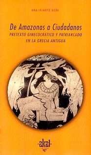 80193-DE-AMAZONAS-A-CIUDADANOS-PRETEXTO-GINECOCRATICO-Y-PATRIARCADO-EN-LA-GRECIA-ANTIGUA-9788446011682