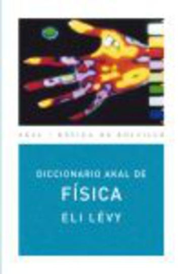 78462-DICCIONARIO-AKAL-DE-FISICA-BBA-9788446012559