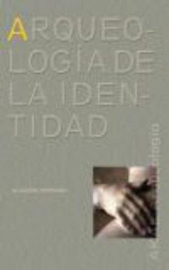 63300-ARQUEOLOGIA-DE-LA-IDENTIDAD-9788446016540