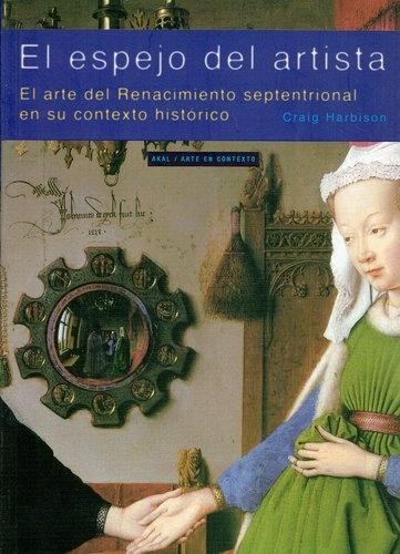 78799-ESPEJO-DEL-ARTISTA-ARTE-DEL-RENACIMIENTO-SEPTENTRIONAL-EN-SU-CONTEXTO-HISTORICO-9788446018520