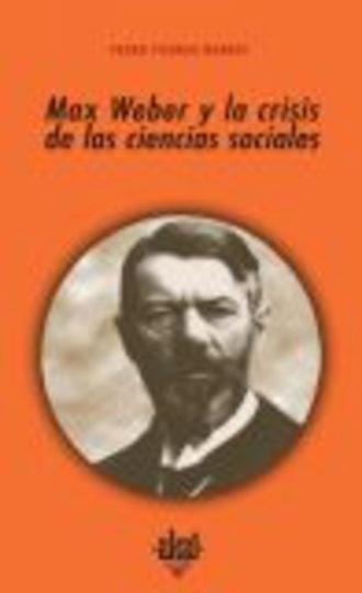 79326-MAX-WEBER-Y-LA-CRISIS-DE-LAS-CIENCIAS-SOCIALES-9788446020721