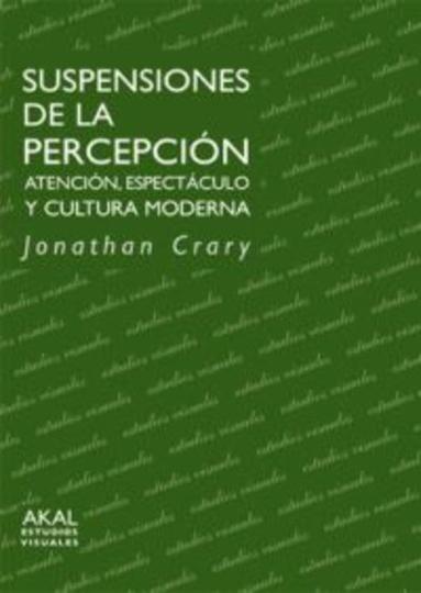 79873-ESPECTACULO-Y-CULTURA-SUSPENSIONES-DE-LA-PERCEPCION-ATENCION-9788446021797