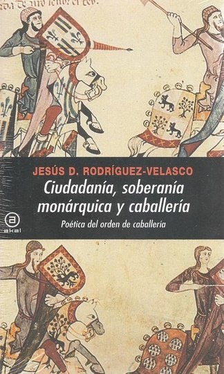 80656-SOBERANIA-MONARQUICA-Y-CABALLERIA-CIUDADANIA-9788446028529