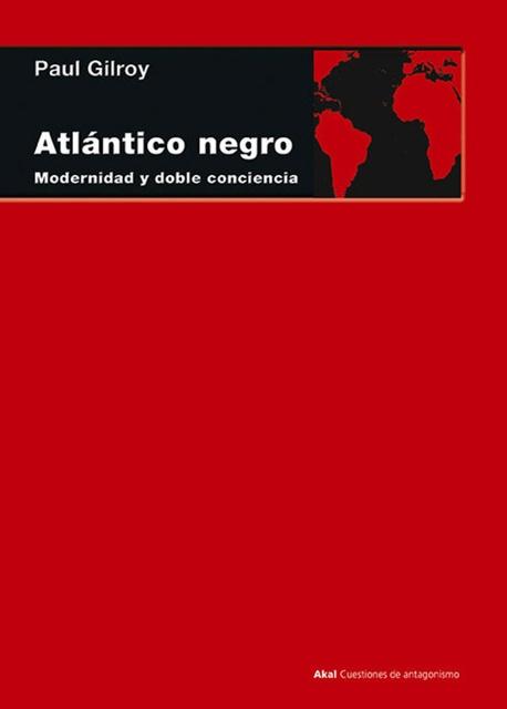 78840-ATLANTICO-NEGRO-MODERNIDAD-Y-DOBLE-CONCIENCIA-9788446029120