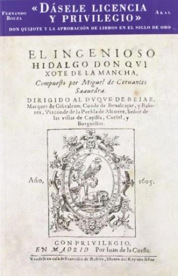 79025-DASELE-LICENCIA-Y-PRIVILEGIO-DON-QUIJOTE-Y-LA-APROBACION-DE-LIBROS-EN-EL-SIGLO-DE-ORO-9788446032281