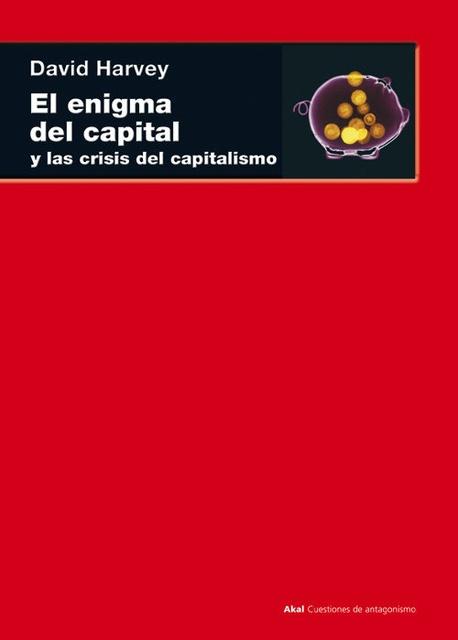 78439-EL-ENIGMA-DEL-CAPITAL-Y-LAS-CRISIS-DEL-CAPITALISMO-9788446035442