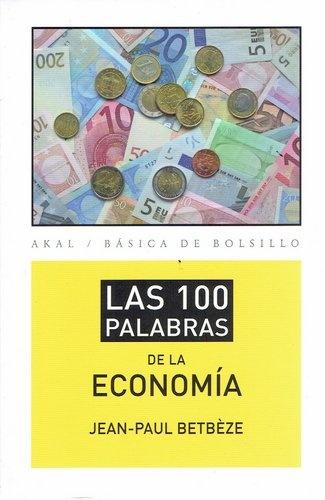 79083-LAS-100-PALABRAS-DE-LA-ECONOMIA-9788446037408