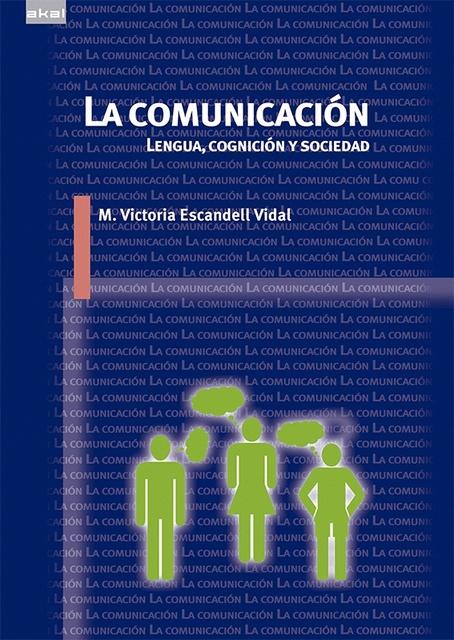 80399-COMUNICACION-LENGUA-COGNICION-Y-SOCIEDAD-LA-9788446039587