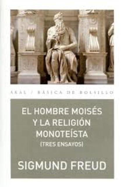 79077-EL-HOMBRE-MOISES-Y-LA-RELIGION-MONOTEISTA-TRES-ENSAYOS-9788446040927