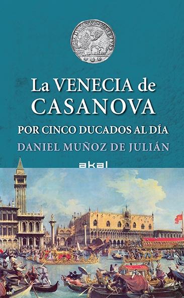 80374-LA-VENECIA-DE-CASANOVA-POR-CINCO-DUCADOS-AL-DIA-9788446042204