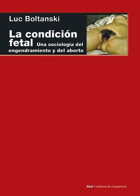 80293-LA-CONDICION-FETAL-UNA-SOCIOLOGIA-DEL-ENGENDRAMIENTO-Y-DEL-ABORTO-9788446043560