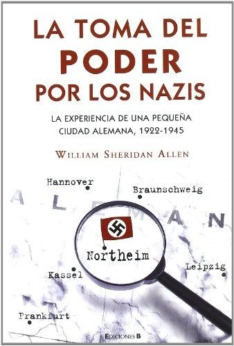 58709-TOMA-DEL-PODER-POR-LOS-NAZIS-LA-EXPERIENCIA-DE-UNA-PEQUENA-CI-UDAD-ALEMANA-1922-1945-LA-9788466639422
