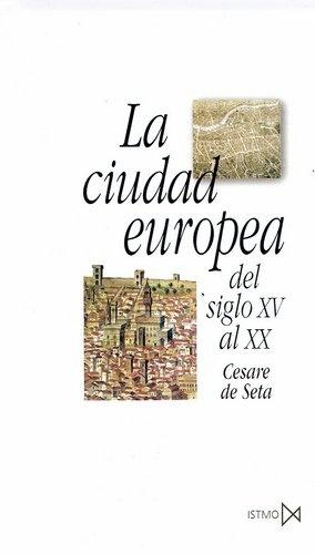 78868-LA-CIUDAD-EUROPEA-DEL-SIGLO-XV-AL-XX-9788470904370