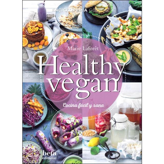 62728-HEALTHY-VEGAN-COCINA-FACIL-Y-SANA-9788470914461