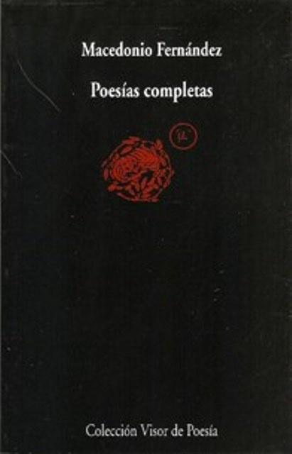 6366-POESIAS-COMPLETAS-MACEDONIO-FERNANDEZ-9788475222653