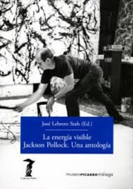 41503-LA-ENERGIA-VISIBLE-JACKSON-POLLOCK-UNA-ANTOLOGIA-9788477743156