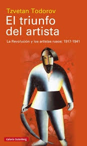 41715-TRIUNFO-DEL-ARTISTA-LA-REVOLUCION-Y-LOS-ARTISTAS-RUSOS-1917-1941-9788481095272