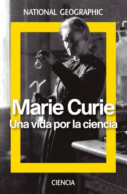 66223-MARIE-CURIE-UNA-VIDA-POR-LA-CIENCIA-9788482986968
