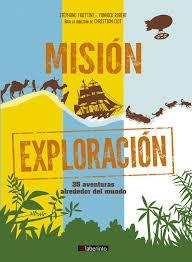 88077-MISION-EXPLORACION-35-AVENTURAS-ALREDEDOR-DEL-MUNDO-9788484839248