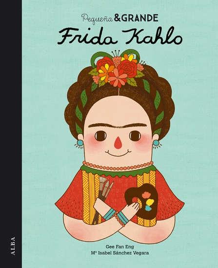 82784-PEQUENA-GRANDE-FRIDA-KAHLO-9788490650813