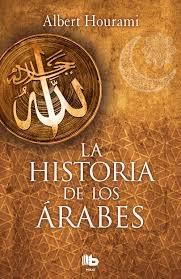 57386-LA-HISTORIA-DE-LOS-ARABES-9788490704028