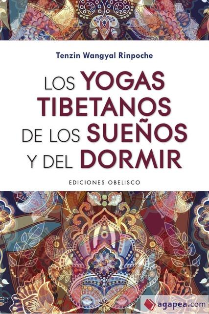 95129-LOS-YOGAS-TIBETANOS-DE-LOS-SUENOS-Y-DEL-DORMIR-9788491115298