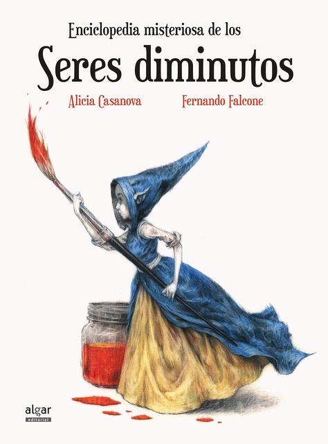 81994-ENCICLOPEDIA-MISTERIOSA-DE-LOS-SERES-DIMINUTOS-9788491420224