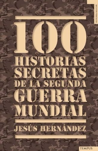 59820-100-HISTORIAS-SECRETAS-DE-LA-II-GUERRA-MUNDIAL-9788492567157