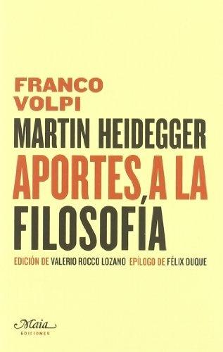 91627-MARTIN-HEIDEGGER-APORTES-A-LA-FILOSOFIA-9788492724161