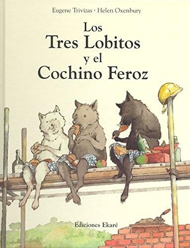 90689-LOS-TRES-LOBITOS-Y-EL-COCHINO-FEROZ-9788493842963