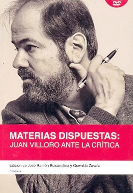91247-MATERIAS-DISPUESTAS-JUAN-VILLORO-ANTE-LA-CRITICA-9788493890315