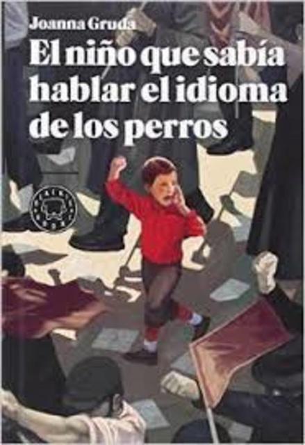 65975-EL-NINO-QUE-SABIA-HABLAR-EL-IDIOMA-DE-LOS-PERROS-9788494224799