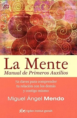 34114-LA-MENTE-MANUAL-DE-PRIMEROS-AUXILIOS-9788494234880
