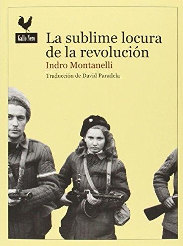 84647-SUBLIME-LOCURA-DE-LA-REVOLUCION-LA-INSURRECCION-DE-HUNGRIA-DE-1956-9788494235757