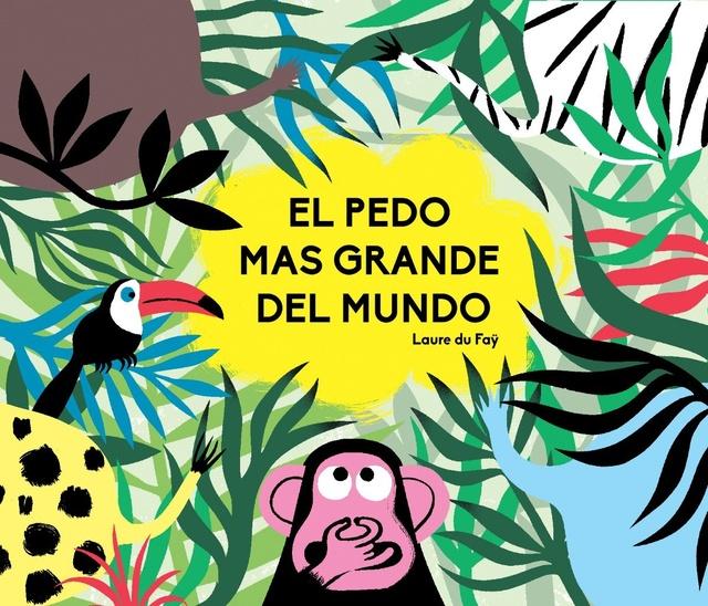 81479-EL-PEDO-MAS-GRANDE-DEL-MUNDO-9788494597152