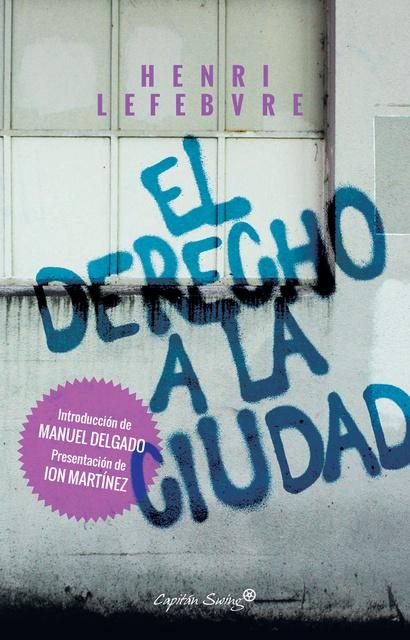 80857-EL-DERECHO-A-LA-CIUDAD-9788494645389