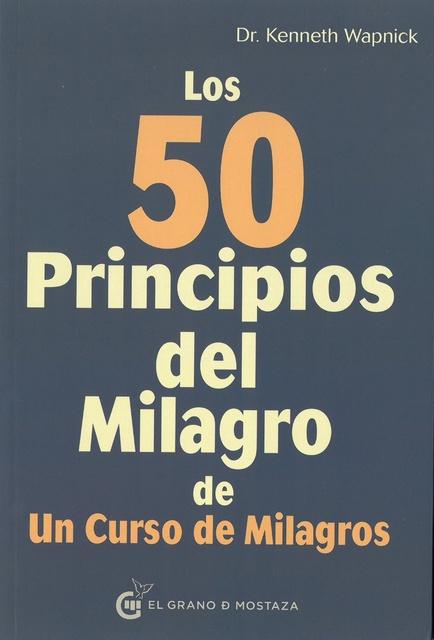 43139-LOS-50-PRINCIPIOS-DEL-MILAGRO-DE-UN-CURSO-DE-MILAGROS-9788494679896